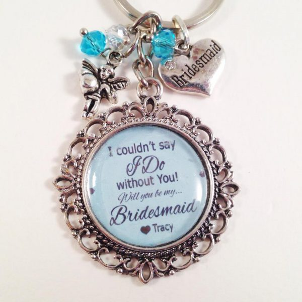 Bridesmaid Gift, I couldn't say I do without you gift, personalised bridesmaid gift Australia, personalised key rings