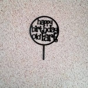Happy Birthday Old Fart Cake Topper, funny cake topper, funny birthday cake topper, birthday cake topper for over 50, over the hill cake topper