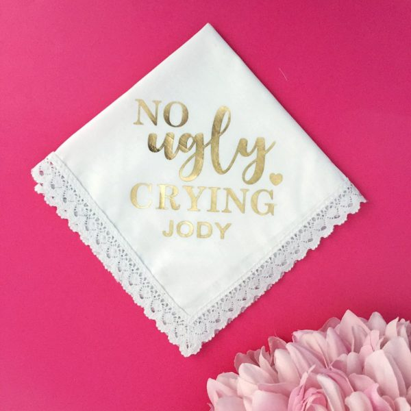No Ugly Crying Handkerchief, Hanky No Ugly Crying, Custom Bride Hanky